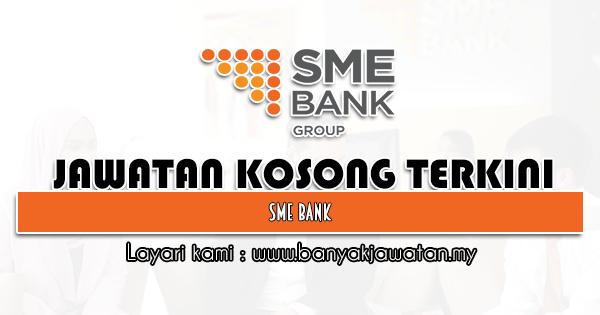 Jawatan Kosong 2021 di SME Bank
