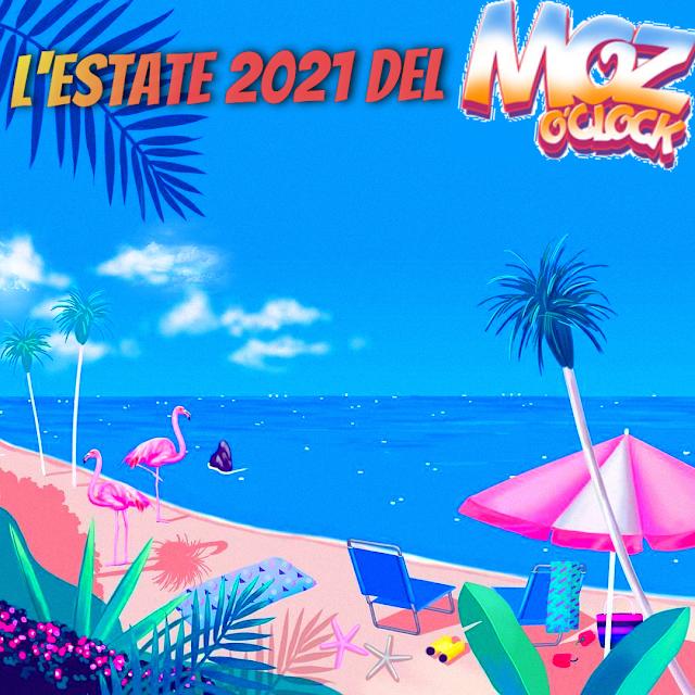 [BLOG] l'estate 2021 del Moz O'Clock: ecco cosa troverete qui nei prossimi mesi!