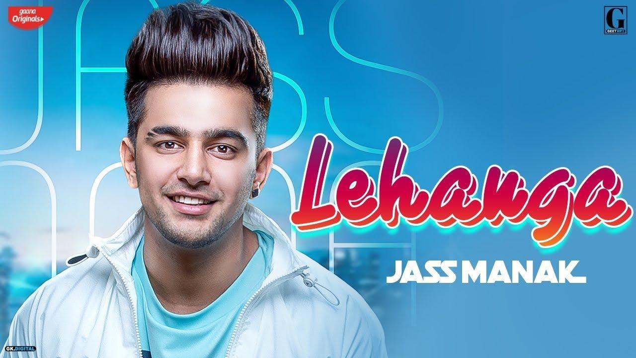 Jass Manak - Lehanga Song Lyrics | New Punjabi Song 2019