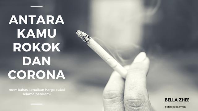 Antara, Kamu, Rokok, Dan Corona