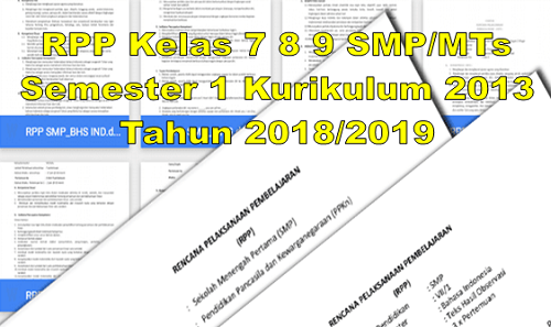 RPP Kelas 7 8 9 SMP/MTs Semester 1 Kurikulum 2013 Tahun 2018/2019