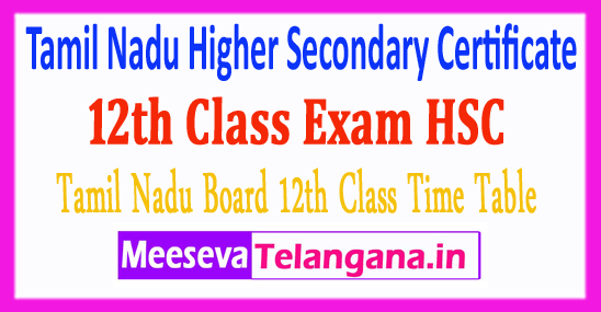 Tamil Nadu Higher Secondary Certificate 12th Class Exam  HSC Time Table 2019 Download
