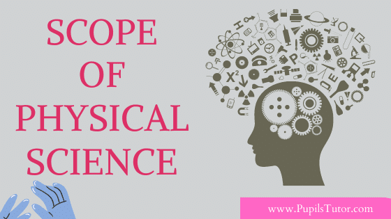 What Is The Scope Of Science?   Scope Of Physical Science In Short   What Is The Scope And Focus Of Physical Science?   What Is Physical Science What All Are Scope Of Learning Physical Science?   Physical Science Scope In Brief