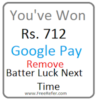 google pay tips remove batter luck next time