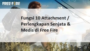 Fungsi 10 Attachment / Perlengkapan Senjata & Medis di Free Fire