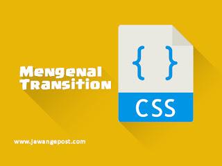 Tutorial Dasar CSS Membuat Efek Transisi Pada Element HTML