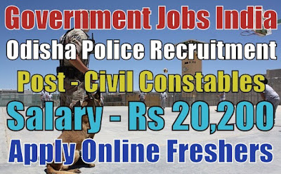 Odisha Police Recruitment 2018 for 1722 Civil Constables