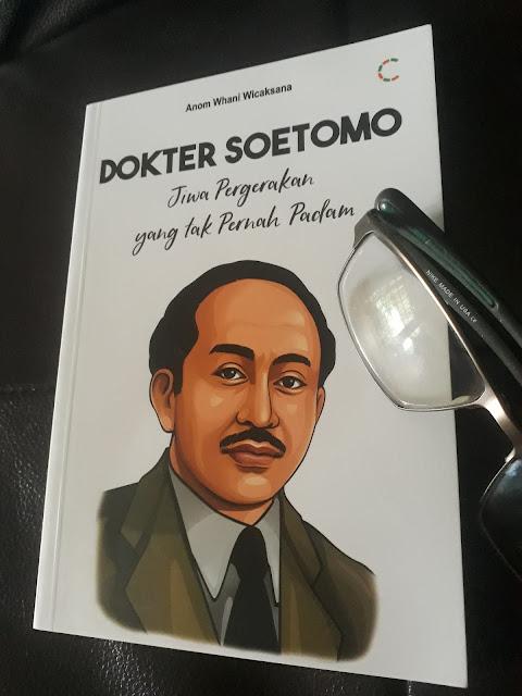 """Dr. Soetomo """"Jiwa Pergerakan Yang Tak Pernah Padam""""."""