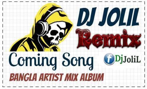 Latest Music Download, Dj JoliL: Coming    Dj Song Bangla Artist Mix