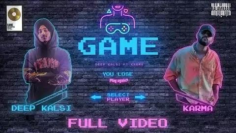 Game Lyrics - Deep Kalsi, Karma   Latest Punjabi Rap(Hip Hop) Song 2020