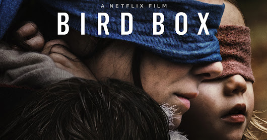 Netflix: Review of BIRD BOX: A Blindfolded Bind