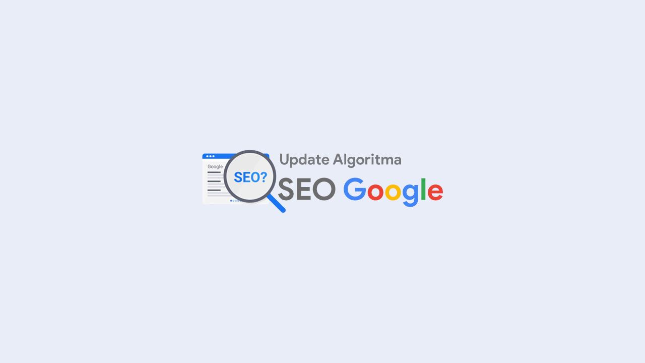 Update SEO Algoritma Google