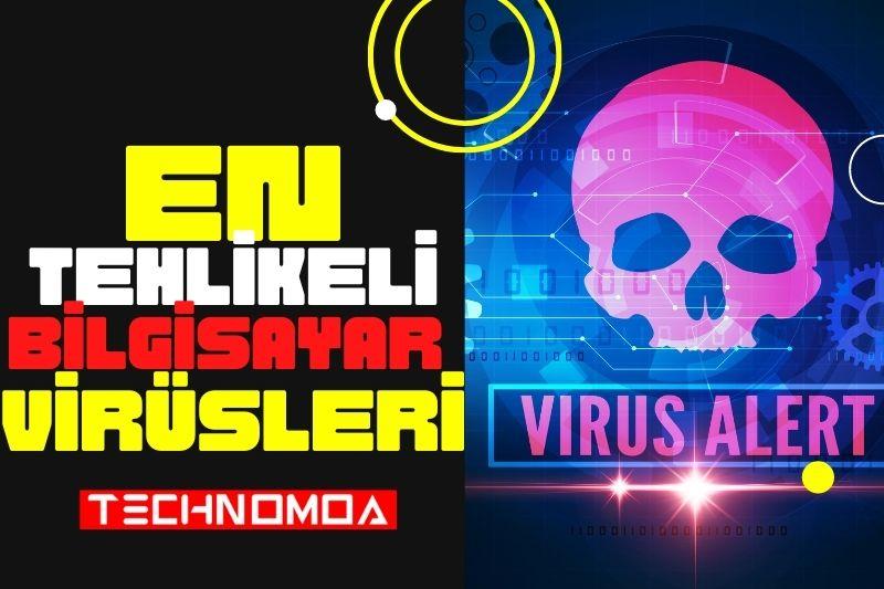 Dünyanın En Tehlikeli Bilgisayar Virüsleri - techno moa