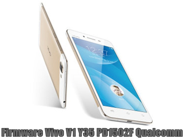 Firmware Vivo V1 Y35 PD1502F Qualcomm