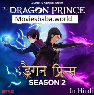 Download The Dragon Prince Season 2 Dual Audio 480p HDRip 1080p | 720p | 300Mb | 700Mb | ESUB | {Hindi+English}