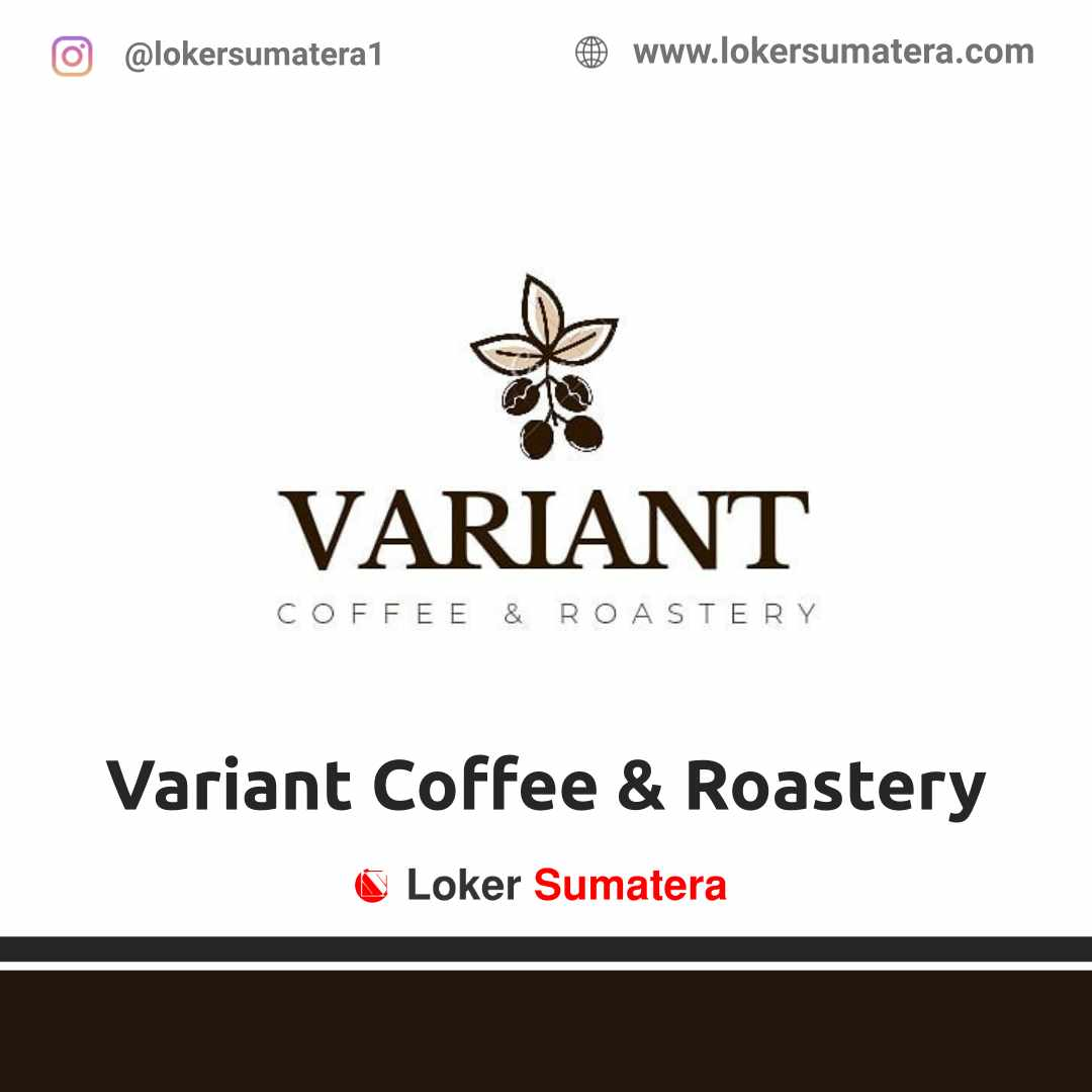 Lowongan Kerja Medan: Variant Coffee & Roastery April 2021