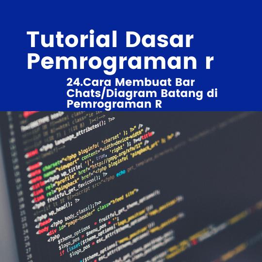 Cara Membuat Bar Chats/Diagram Batang di Pemrograman R