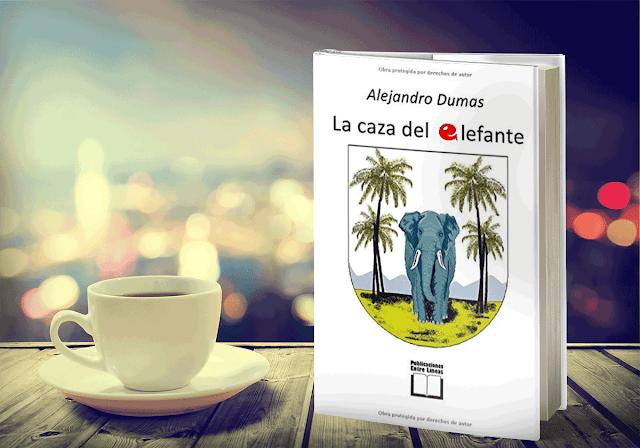 La Caza del Elefante - Alejandro Dumas