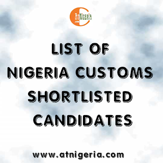 List of Nigerian Customs shortlisted candidates