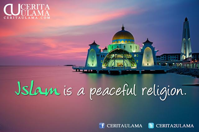 Islam bukan radikal...tapi kedamaian sejati