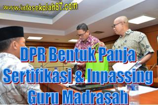 DPR Bentuk Panja Sertifikasi Dan Inpassing Untuk Sergur  Madrasah