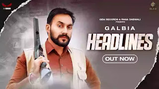 Checkout new song Headlines lyrics penned by jung sandhu & sung by Galbia & Gurlez Akhtar