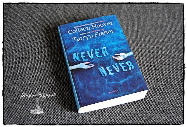 """Dezorientacja tkwi w """"Never Never"""" Colleen Hoover, Tarryn Fisher"""