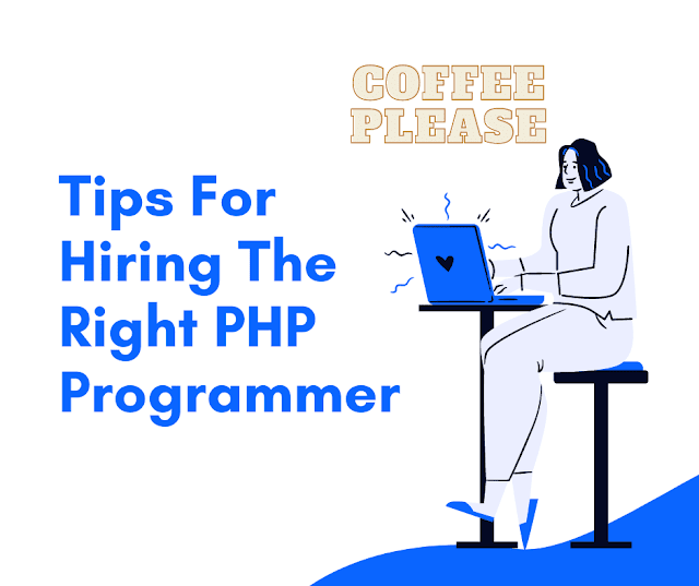 Top 5 Tips For Hiring The Right PHP Programmer