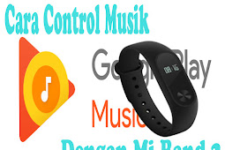 Gunakan Mi Band 2 Sebagai Pengatur Musik Di Hp Mu