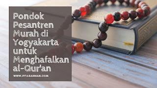 Pondok Pesantren Murah di Yogyakarta untuk Menghafalkan al-Qur'an