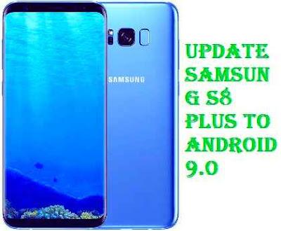 تفليش ،تحديث ،جهاز، سامسونغ ،Firmware، Update، Samsung،S8، Plus ، to، Android، 9.0