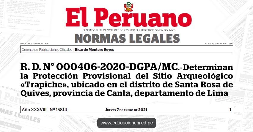R. D. N° 000406-2020-DGPA/MC.- Determinan la Protección Provisional del Sitio Arqueológico «Trapiche», ubicado en el distrito de Santa Rosa de Quives, provincia de Canta, departamento de Lima
