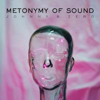 JOHNNY B. ZERO - Metonymy of Sound (Álbum)