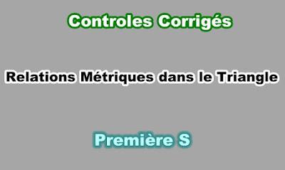 Controles Corrigés de Relations Métriques dans le Triangle Quelconque Première S PDF