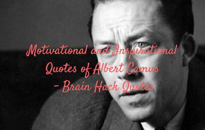 Motivational and Inspirational Quotes of Albert Camus - Brain Hack Quotes