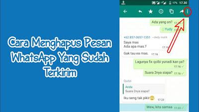 Cara Menghapus Pesan Whatsapp yang Sudah Terkirim dengan Mudah