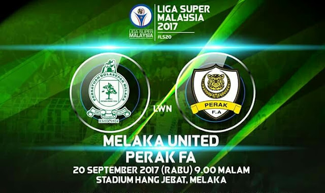 Live Streaming Melaka United vs Perak 20 September 2017 Liga Super