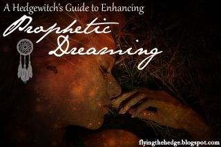 A Hedgewtich's Guide to Enhancing Prophetic Dreaming