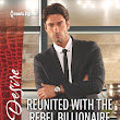 Reunited with the Rebel Billionaire by Catherine Mann #Excerpt #Giveaway | Book Liaison