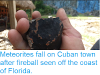 https://sciencythoughts.blogspot.com/2019/02/meteorites-fall-on-cuban-town-after.html