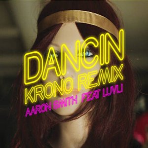 Baixar Música Dancin (Krono Remix) Aaron Smith & Luvli MP3