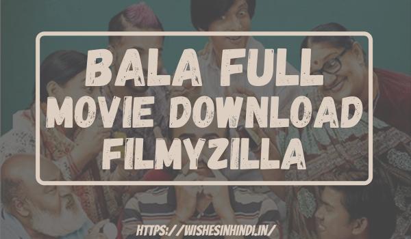 Bala Full Movie Download Filmyzilla