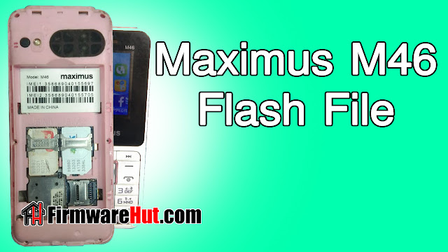 Maximus M46 Flash File SC6531E Tested (Stock Official Rom)