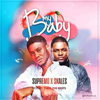 MUSIC: Supremo - My Baby ft Skales