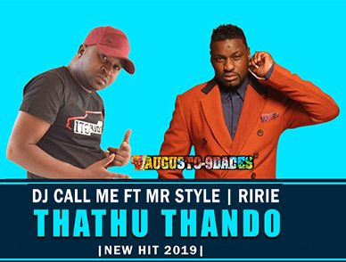 DJ Call Me – Thathu Thando ft Mr Style & Ririe ( 2019 ) [DOWNLOAD]