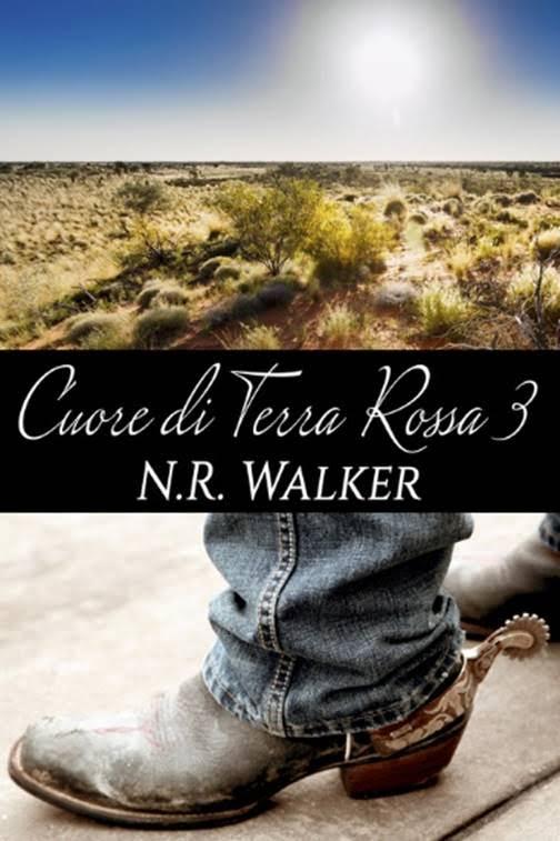 """Recensione: """"Cuore di terra rossa 3"""" (Serie Terra Rossa #3) di N. R. Walker"""
