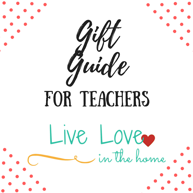 Gift Guide For Teachers by Live Love in the Home