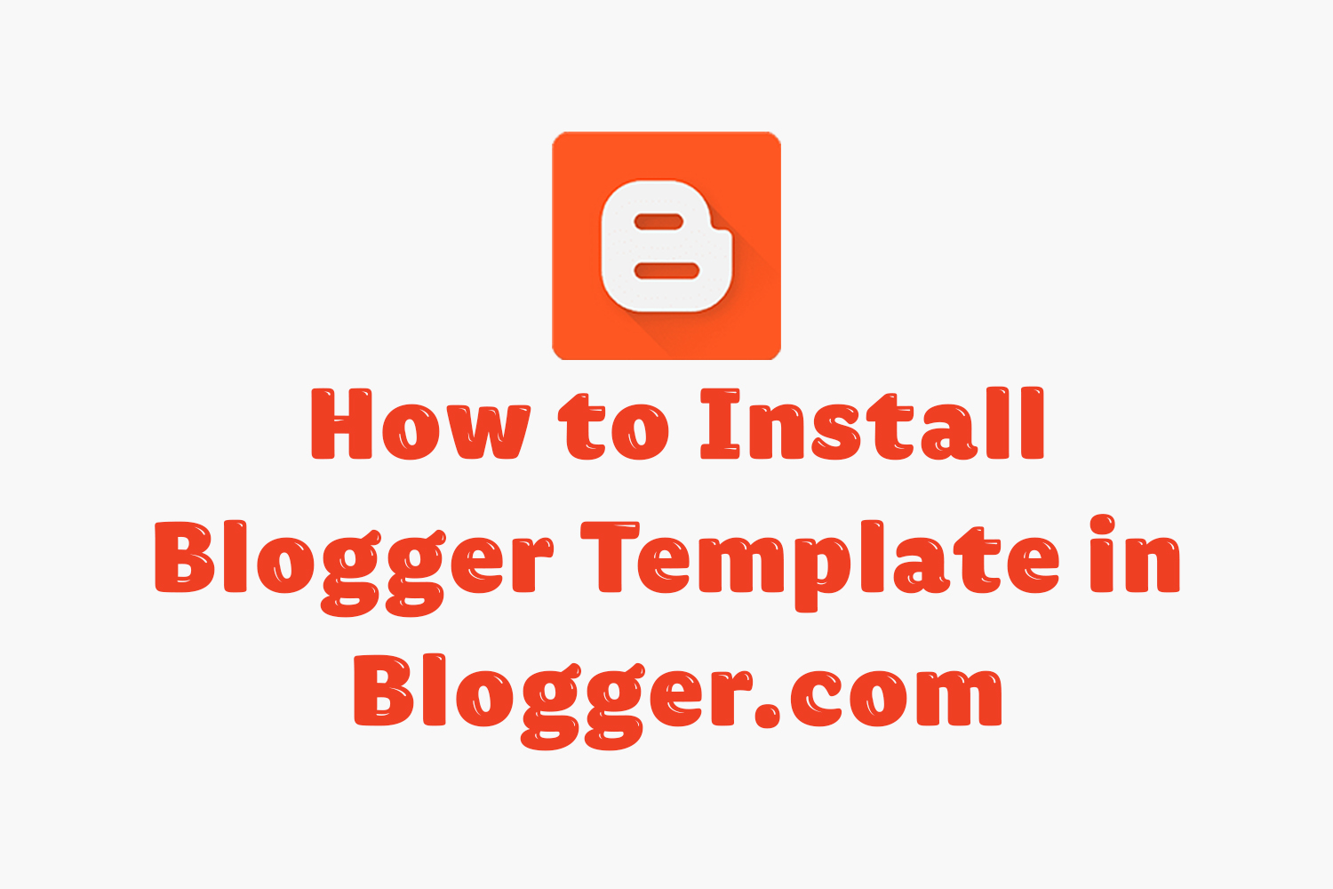 Install a Blogger Template