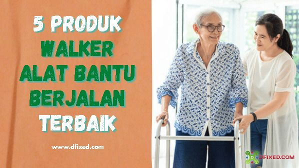 5 Produk Walker Alat Bantu Berjalan Terbaik