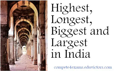 Highest, Longest, Biggest and Largest in India  (General Awareness)(#India)(#generalknowledge)(#ssc)(#compete4exams)(#eduvictors)